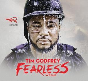 Tim Godfrey Unveils Fearless Worship Album Tracklist
