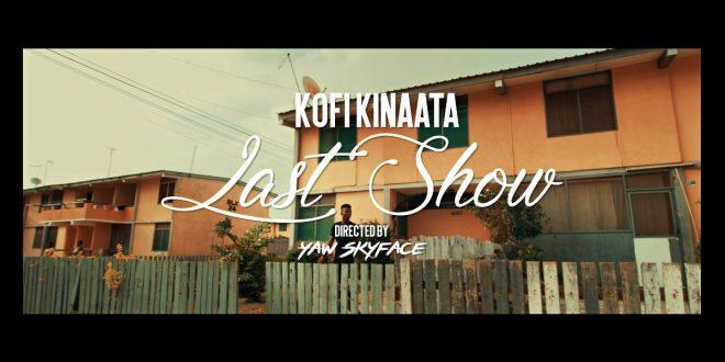 Kofi Kinaata – Last Show (Official Video)