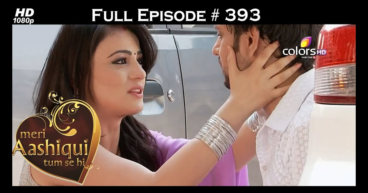 Meri Aashiqui Episode 393--394 Update on Tuesday 18th June 2019